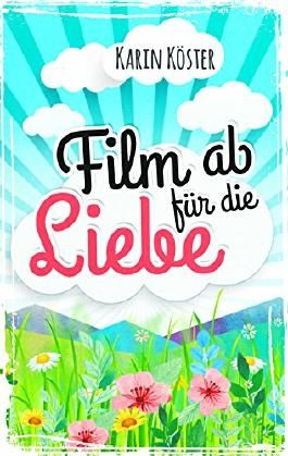 Film ab für die Liebe: Liebeskomödie