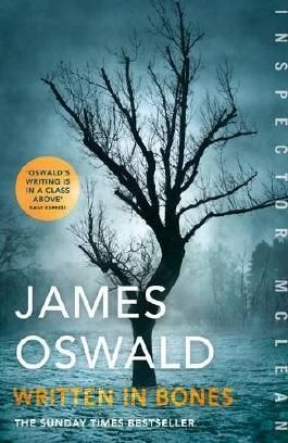 Written in Bones: Inspector McLean 7 by James Oswald (2017-02-23)