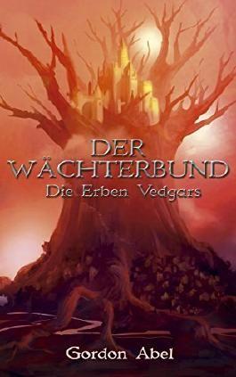 Der Wächterbund: Die Erben Vedgars