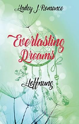 Everlasting Dreams: Hoffnung
