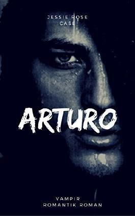 Arturo: Ein Vampirclan Romantisches Neues (Haus Arturo 1)