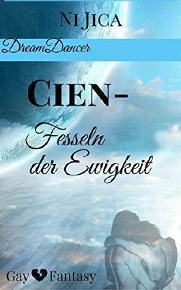 Cien - Fesseln der Ewigkeit: Gay Fantasy / Dreamdancer 3