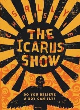 The Icarus Show by Sally Christie (2016-01-07)