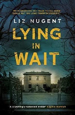 Lying in Wait by Liz Nugent (2016-07-14)