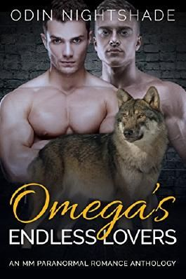 Gay Romance: Omega's Endless Lovers: An M/M Paranormal Romance Anthology (Mpreg) (Alpha and Omega Gay Shifter Short Stories Book 1)