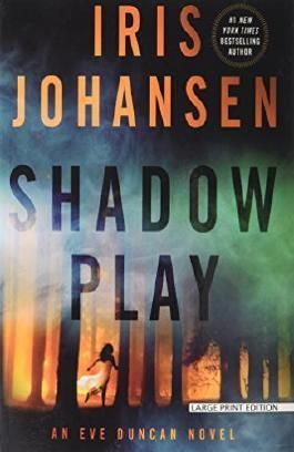 Shadow Play: An Eve Duncan Novel (Eve Duncan Series) by Iris Johansen (2016-05-24)