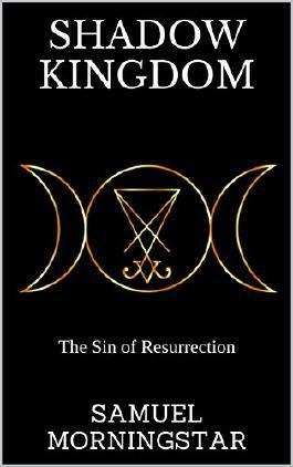 Shadow Kingdom: The Sin of Resurrection