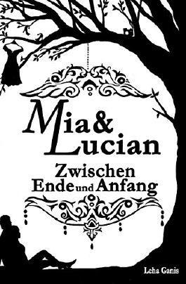 Mia & Lucian: Zwischen Ende und Anfang
