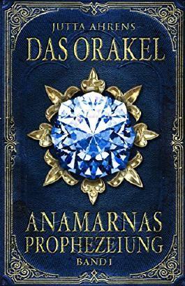 Anamarnas Prophezeiung: Das Orakel