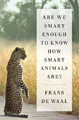 Are We Smart Enough to Know How Smart Animals Are? by Frans de Waal (2016-04-25)
