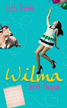 Wilma lernt fliegen: Liebesroman