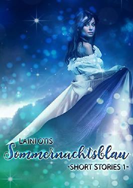 Sommernachtsblau: Short Stories 1