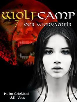 Wolfcamp: 7 Der Wervampir