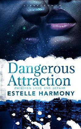 Dangerous Attraction: Zwischen Liebe und Gefahr