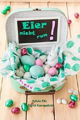 Eier nicht rum!