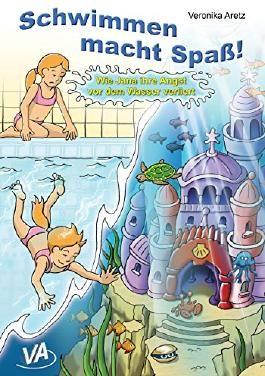 Schwimmen macht Spaß!: Wie Jana ihre Angst vor dem Wasser verliert