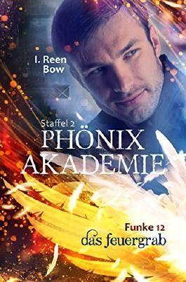 Phönixakademie - Funke 12: Das Feuergrab