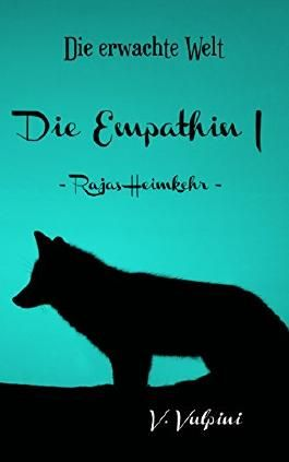 Die Empathin I: - Rajas Heimkehr - (Die erwachte Welt 3)