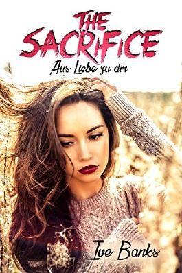 The Sacrifice: Aus Liebe zu dir