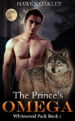 The Prince's Omega (Whitewood Pack Book 1)