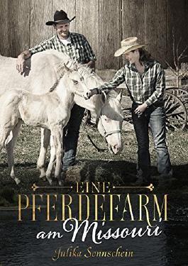 Eine Pferdefarm am Missouri - Ein Tierarzt für Madeline: Ein Western Romance & Cowboy Liebesroman auf deutsch (Lauryville 4)