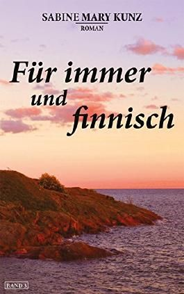 Für immer und finnisch (»Finnisch«-Trilogie 3)
