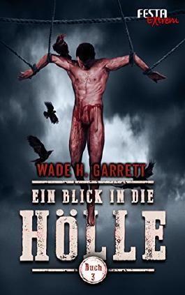 Ein Blick in die Hölle - Buch 3: Festa Extrem
