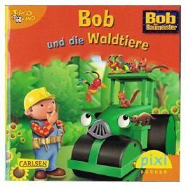 Pixi Nr. 1650 Toggolino: Bob und die Waldtiere (9783551057839), Einzeltitel aus Pixi-Serie 183 Bob der Baumeister (ISBN 9783551050304) (Lizenz Super RTL)