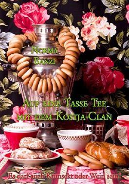 Auf eine Tasse Tee mit dem Kostja-Clan: Es darf auch Krimsekt oder Wein sein! (Tea Time Interviews 2)