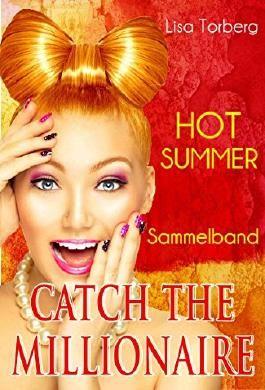 Catch the Millionaire - HOT SUMMER: Sammelband