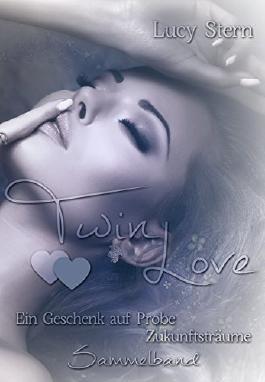 Twin Love: Sammelband: Ein Geschenk auf Probe, Zukunftsträume