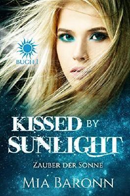 KISSED BY SUNLIGHT: ZAUBER DER SONNE (Sunlight-Trilogie 1)