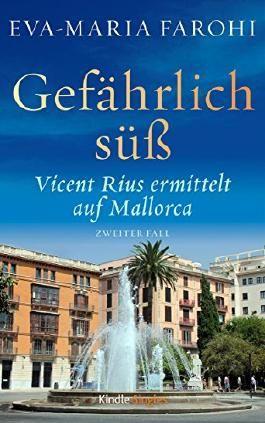 Gefährlich süß: Vicent Rius ermittelt auf Mallorca - 2 (Kindle Single)