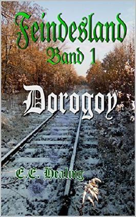 Feindesland Band 1: Dorogoy (Feindesland-Bände)
