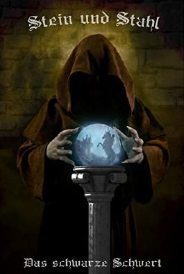 Stein und Stahl: Das schwarze Schwert