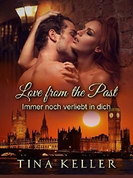 Love from the Past: Immer noch verliebt in dich