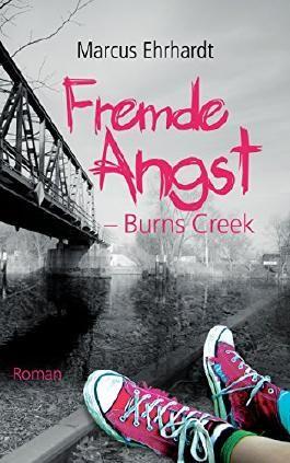 Fremde Angst - Burns Creek