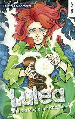 Lulea und die Magie der Kristalle (Magische Hexenabenteuer 3)