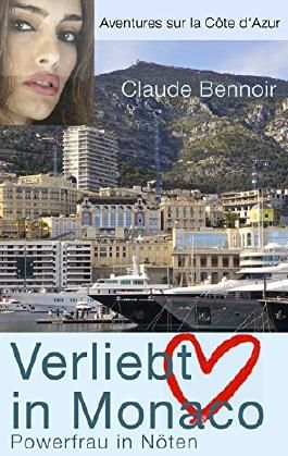 Verliebt in Monaco: Powerfrau in Nöten