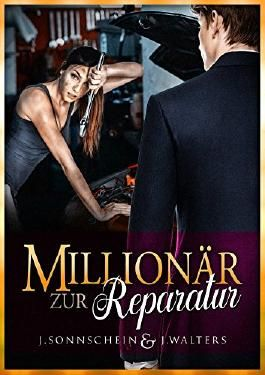 Millionär zur Reparatur: Liebesroman (Millionär Liebesromane)
