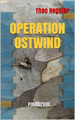 Operation Ostwind: Politkrimi