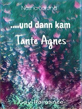 Und dann kam Tante Agnes