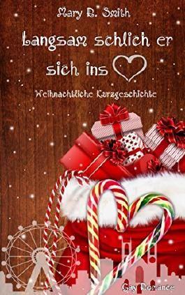 Langsam schlich er sich ins Herz: Weihnachtliche Kurzgeschichte (Keith und Sam 3)