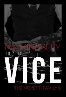 Tied To Vice (The Moretti Family 6)