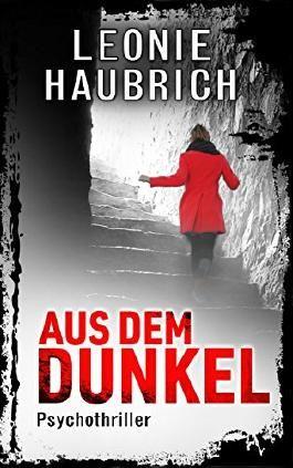 Aus dem Dunkel: Psychothriller
