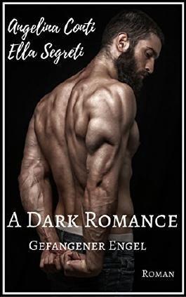 A Dark Romance: Gefangener Engel