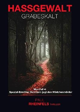 HASSGEWALT Grabeskalt: Mordfall 4: Spezial-Ermittler Hartmann jagt den  Mädchenmörder