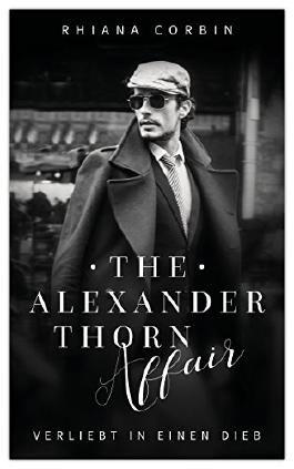 The Alexander Thorn Affair: Verliebt in einen Dieb