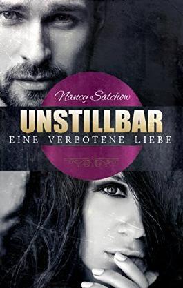 Unstillbar: Eine verbotene Liebe (German Edition)