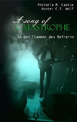 A song of Catastrophe: In den Flammen des Refrains
